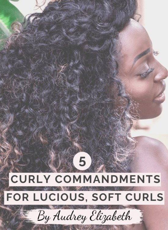 5 Curly Commandments for Luscious, Soft Curls