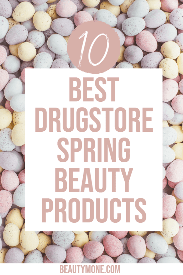 The Best 10 Drugstore Spring Beauty Products