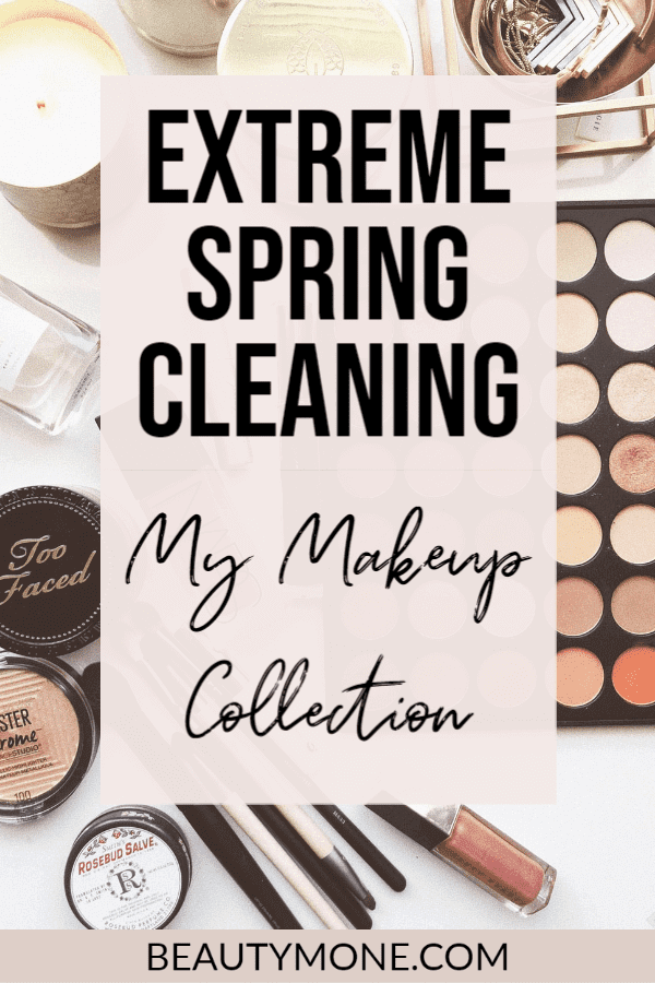 Extreme Spring Cleaning My Makeup Collection