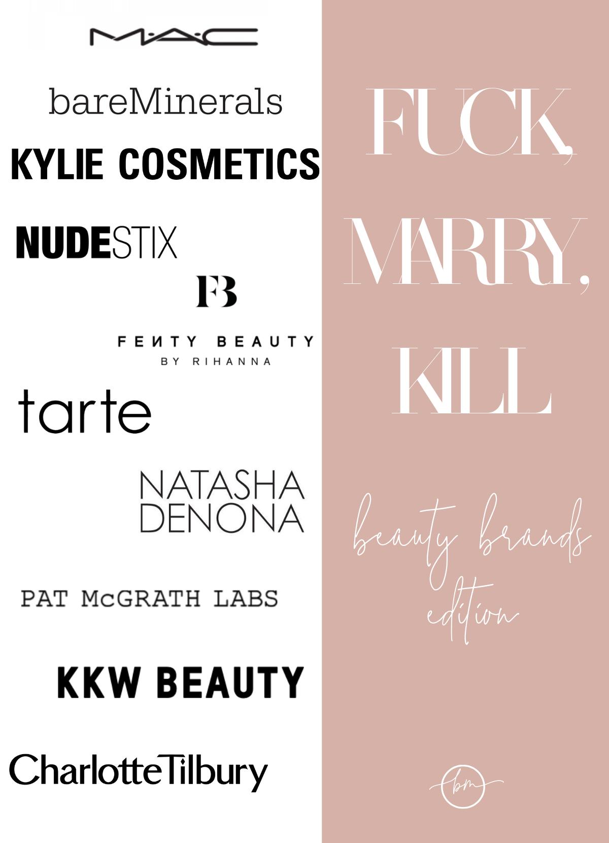 Fuck, Marry, Kill: Rating 10 Beauty Brands Edition