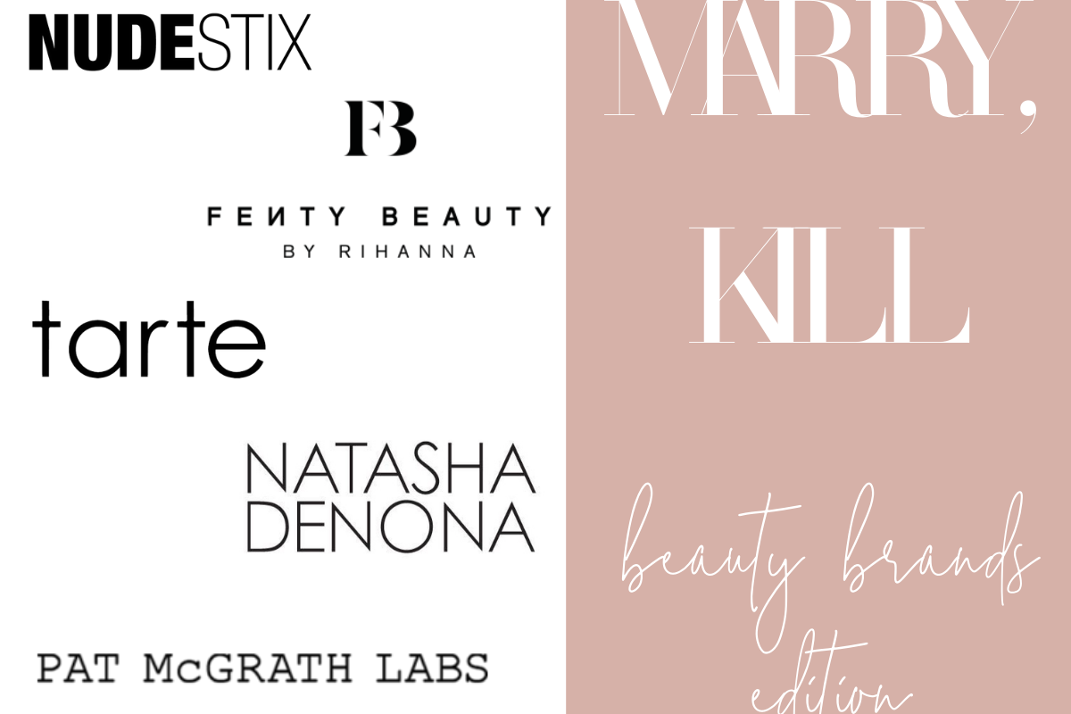 Fuck, Marry, Kill: Rating 10 Beauty Brands Edition